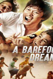 A Barefoot Dream Asian Drama Movie Watch Online