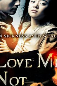 Love Me Not Asian Drama Movie Watch Online