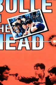 Bullet in the Head Asian Drama Movie Watch Online
