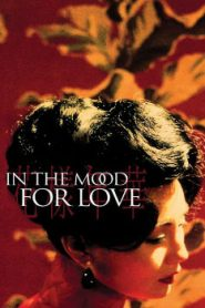 In the Mood for Love Asian Drama Movie Watch Online