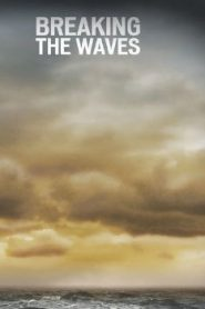 Breaking the Waves Asian Drama Movie Watch Online