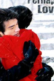 Perhaps Love Asian Drama Movie Watch Online