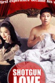 Shotgun Love Asian Drama Movie Watch Online