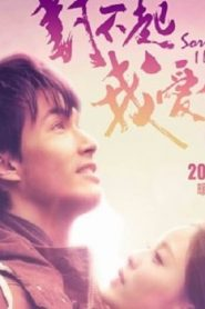 Sorry I Love You Asian Drama Movie Watch Online