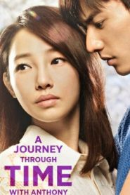 A Journey Through Time with Anthony Asian Drama Movie Watch Online