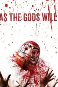 As the Gods Will Asian Drama Movie Watch Online