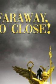 Faraway, So Close! Asian Drama Movie Watch Online
