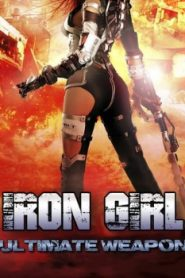Iron Girl: Ultimate Weapon Asian Drama Movie Watch Online