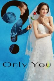 Only You Asian Drama Movie Watch Online