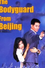 The Bodyguard from Beijing Asian Drama Movie Watch Online
