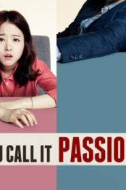 You Call It Passion Asian Drama Movie Watch Online