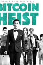 Bitcoin Heist Asian Drama Movie Watch Online