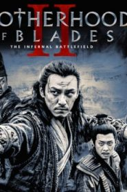 Brotherhood of Blades II: The Infernal Battlefield Asian Drama Movie Watch Online