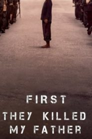First They Killed My Father Asian Drama Movie Watch Online
