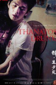 Thanatos, Drunk Asian Drama Movie Watch Online