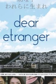 Dear Etranger Asian Drama Movie Watch Online