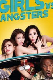 Girls vs Gangsters Asian Drama Movie Watch Online
