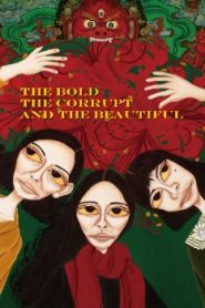 The Bold, the Corrupt and the Beautiful Asian Drama Movie Watch Online
